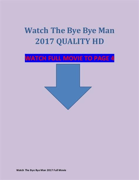 watch online the bye bye man 2017 full movie official trailer watch the bye bye man 2017 full movie free online