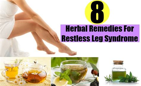 8 herbal remedies for restless leg treatments