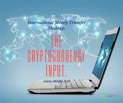global money transfer international money transfer shakeup the cryptocurrency