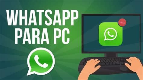 tutorial para instalar whatsapp pc whatsapp para pc como descargar e instalar whatsapp en