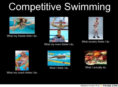 Competitive Swimming Memes - competitive swimming meme generator what i do