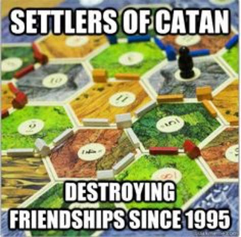 Settlers Of Catan Meme - settlers of catan memes