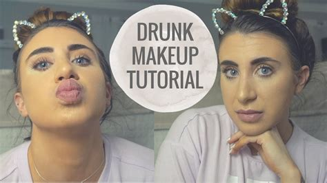 drunk makeup tutorial quotes drunk get ready with me the worst makeup tutorial ever