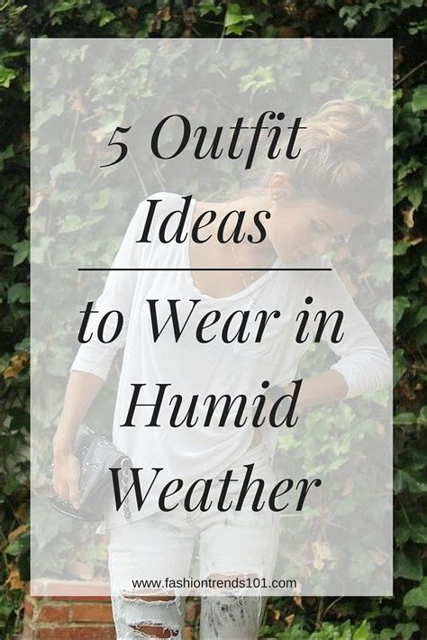 office attire hot weather what to wear in humid weather humid weather weather and