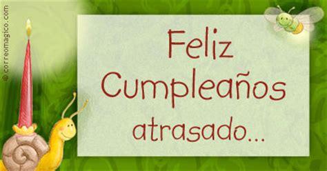 imagenes feliz cumpleaños atrasado imagenes de cumplea os para facebook feliz cumplea os