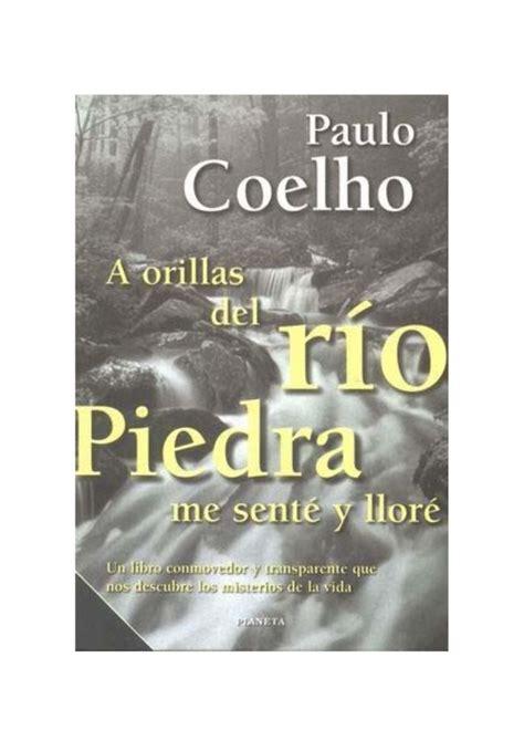 a orillas del rio piedra me sente yllore libro e descargar gratis paulo coelho a orillas del rio piedra me sente y llore