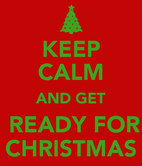 keep calm and get ready for christmas poster maria