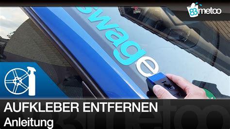 Auto Sticker Scheibe by Aufkleber Vom Auto Entfernen Aufkleber Auto Entfernen