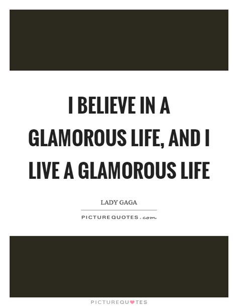 glamourous life glamorous life quotes sayings glamorous life picture