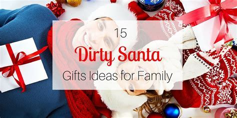 15 Dirty Santa Gift Ideas for Family