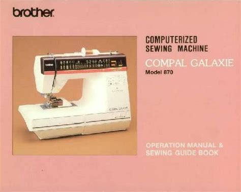 Brother 870 COMPAL GALAXIE Sewing Machine Instruction Manual