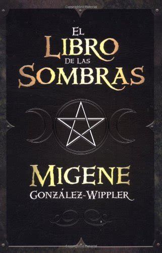 libro papeles falsos spanish edition el libro de las sombras spanish edition by migene gonz 225 lez wippler pdf free pdf ebooks