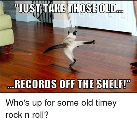 Just Take Them Records The Shelf by 25 Best Memes About Timey Timey Memes