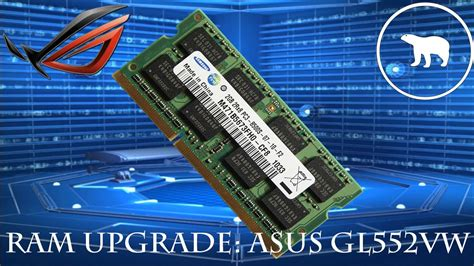 ram upgrade check how to upgrade ram in asus rog gl552vw