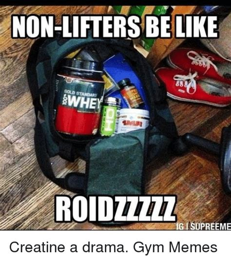 creatine is a steroid ig 25 best memes about creatine creatine memes