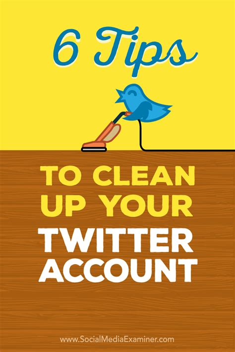 How To Clean Up L by 6 Tips To Clean Up Your Account Social Media