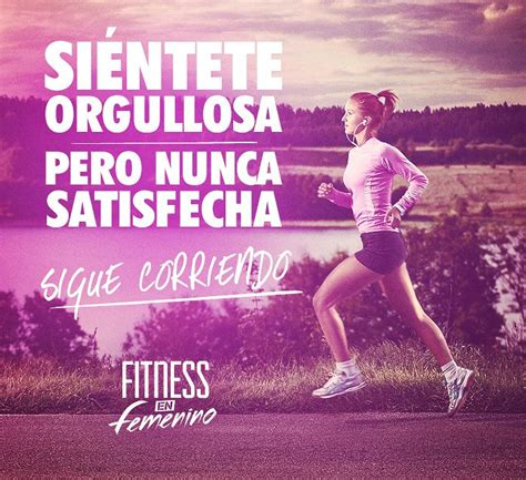 imagenes de workout motivation si 233 ntete orgullosa pero nunca satisfecha sigue corriendo