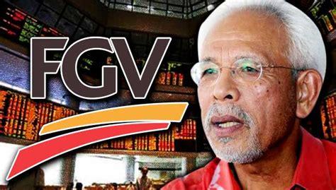 cadangan fgv keluar bursa belum diputuskan kata shahrir samad free malaysia today