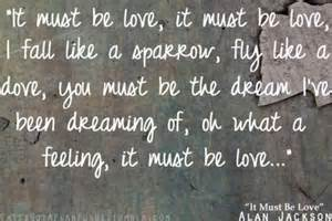 It must be love alan jackson quotes pinterest