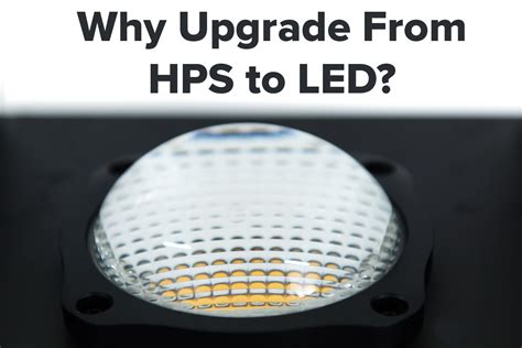 led grow lights vs hps why upgrade from hps to led grow lights