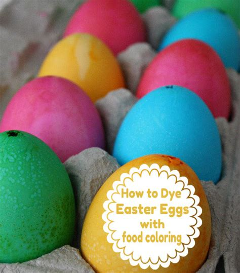 easter egg dye with food coloring how to dye eggs with food coloring skip to my lou