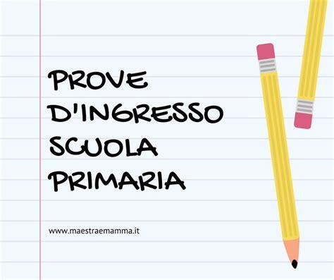 prove d ingresso primaria raccolta di prove d ingresso per la scuola primaria