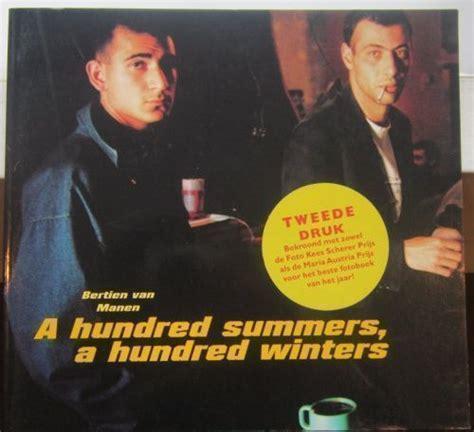 a hundred summers a hundred summers a hundred winters bertien manen