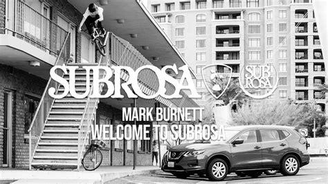 mark burnett subrosa hashbmx 187 polish online bmx magazine 187 subrosa brand mark