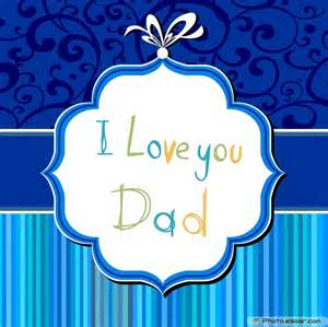 i love you dad pictures photos and images for facebook