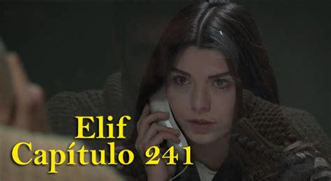 novela elif ultimo capitulo en espanol elif cap 237 tulo 241 doblado seriesturcas series turcas