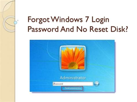reset password windows 7 reset disk forgot windows 7 login password no reset disk
