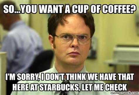 Starbucks Meme - 24 hilarious starbucks memes that are way too real