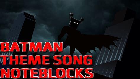 batman theme music youtube minecraft xbox 360 batman theme song noteblocks youtube