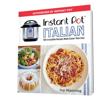 instant pot italian 100 irresistible recipes made easier than books introducing my newest book italian instant pot manning