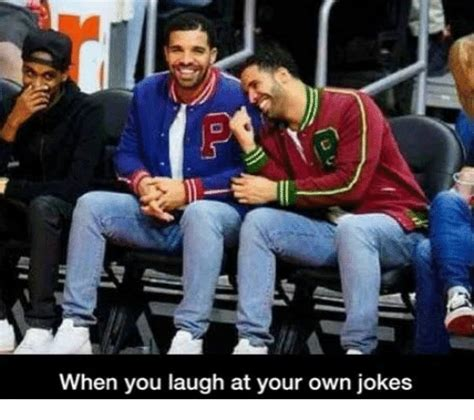 Your Own Meme - when you laugh at your own jokes funny meme on sizzle
