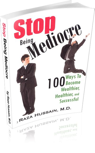 Stop Being Mediocre by Stop Being Mediocre Raza Hussain Md