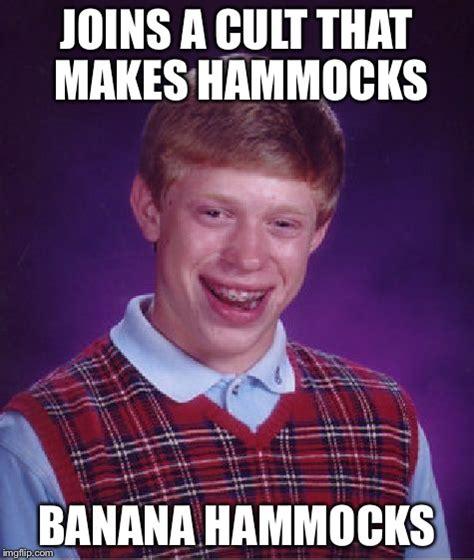 Banana Hammock Meme - bad luck brian meme imgflip