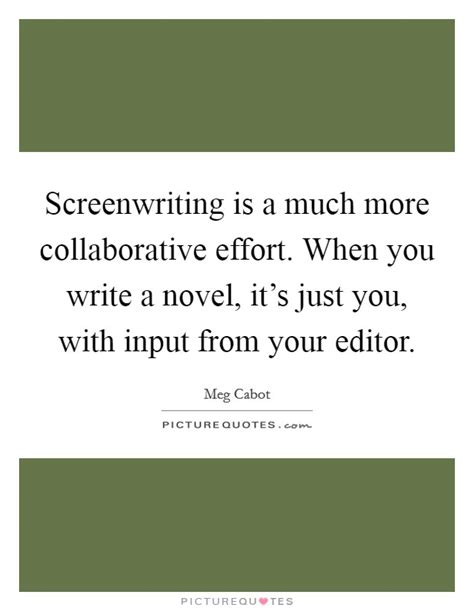 Its All Much Effort From The You Are A Photo Pool by Screenwriting Quotes Sayings Screenwriting Picture Quotes