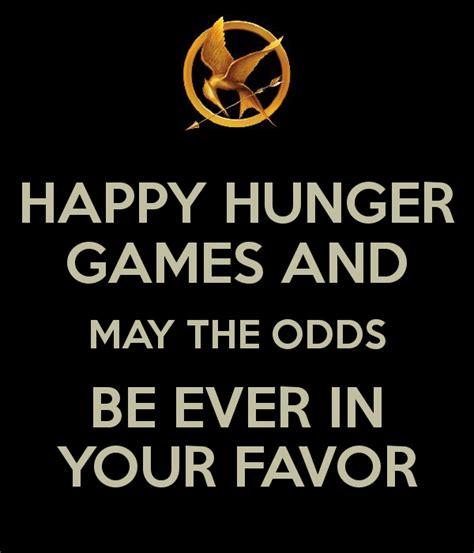 May The Odds Be Ever In Your Favor Meme - happy hunger games and may the odds be ever in your favor