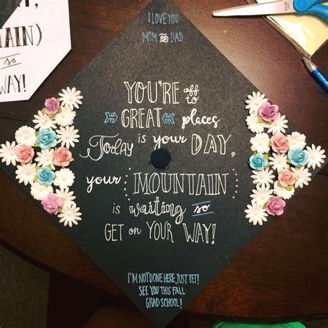 grad themes quotes floral quote chalkboard grad cap grad caps pinterest