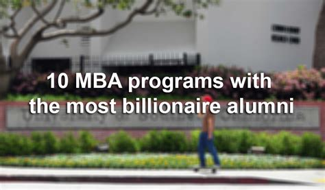 Mba Schools In San Antonio by Business Schools With The Most Billionaire Alumni San