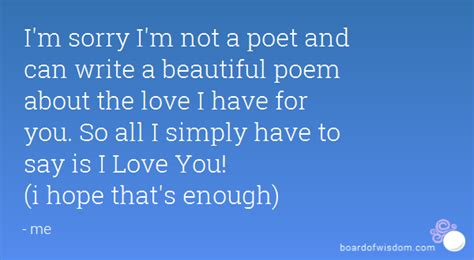 poems to say i love you im 225 genes de amor con movimiento i m sorry i m not a poet and can write a beautiful poem