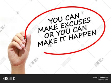 you can make writing you can make excuses image photo bigstock