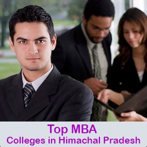 Top Institutes For Mba by Top Mba Colleges In Himachal Pradesh Admissions