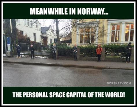 Norway Meme - meanwhile in norway meme the personal space capital of the world norwegian norskarv alt for