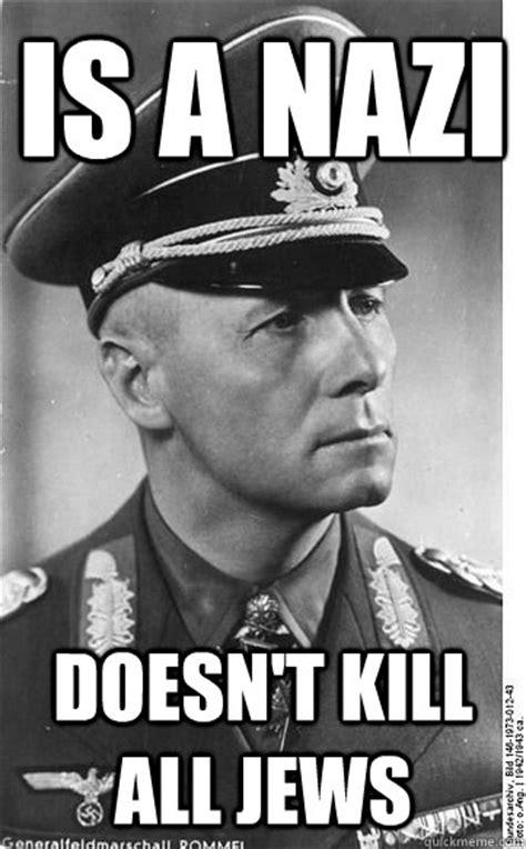 Nazi Meme - is a nazi doesn t kill all jews good guy nazi quickmeme