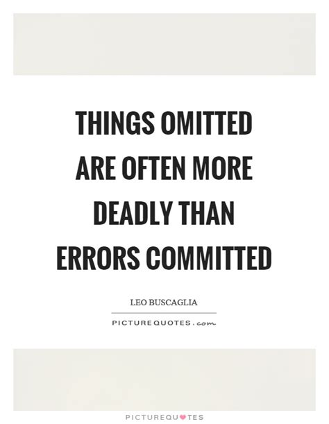 i omitted things omitted are often more deadly than errors committed