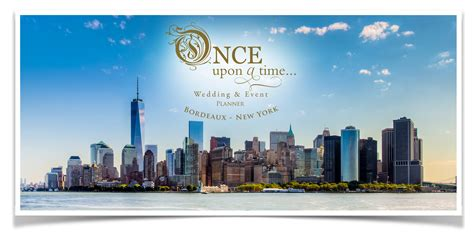 Wedding Planner New York by Once Upon A Time Wedding Planner Bordeaux New York