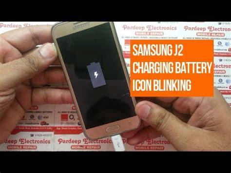 battery hp samsung j2 samsung j2 charging battery icon blinking pardeep electronics