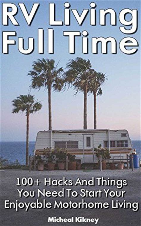 time rv finance books rv living time 100 hacks and things you need to